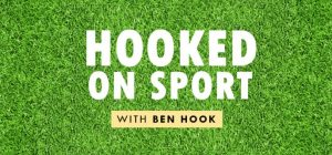 Hooked on Sport Podcast with Ben Hook